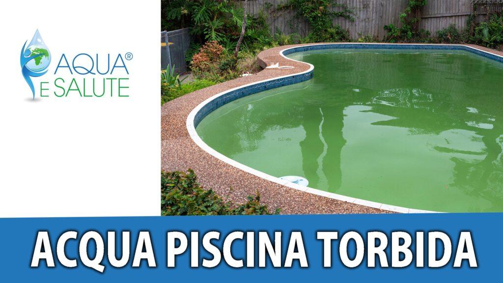 acqua piscina torbida